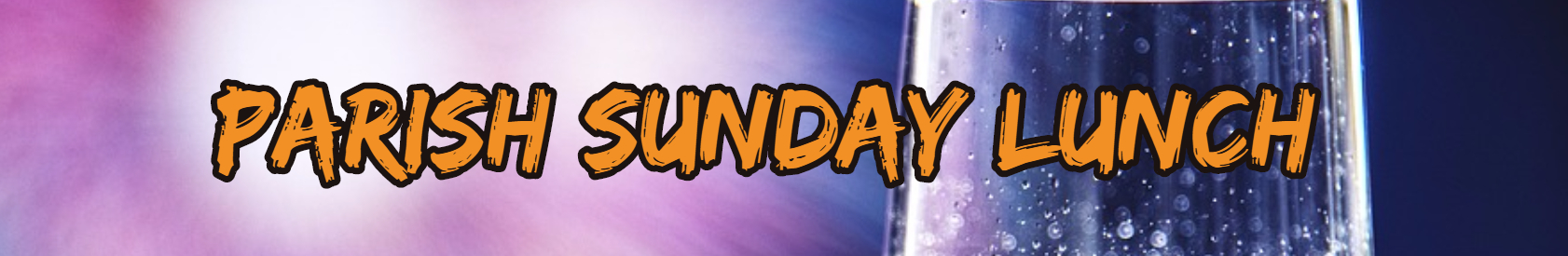 Parish Sunday Lunch – 26 April 2020
